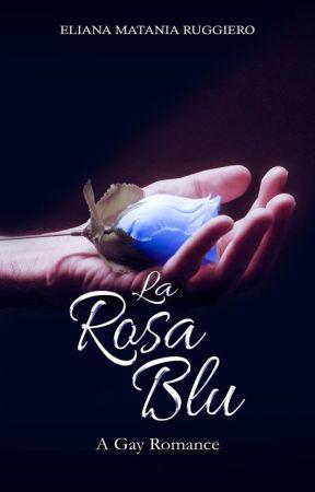 La Rosa Blu - A Gay Romance by Liena67