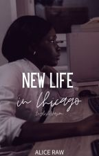 New Life in Chicago (English Version) by alice_readsandwrites