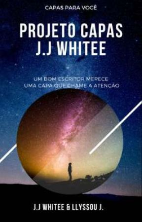 Divulgação Do Projeto Capas J.J Whitee by Llyssou_Mona