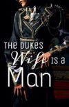 The duke's wife is a man cover