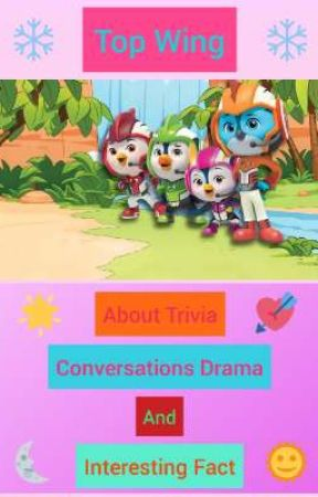 Top Wing: About Trivia, Conversations Drama, And Interesting Fact.  by snowxxwinter