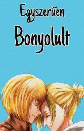 Egyszerűen Bonyolult (Annie X Armin) by vigike33