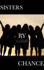 Sisters By Chance (A Salbizummus Tale by KJ and Cupcake) by SalbizummusFam