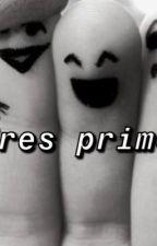Los tres primos by shante3030
