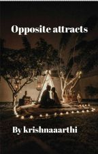 opposite attracts by krishnaaarthi