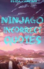 Ninjago Incorrect Quotes by Eliza_Cameron