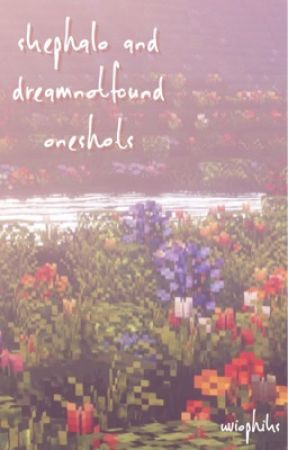 skephalo & dreamnotfound oneshots by uviophiks