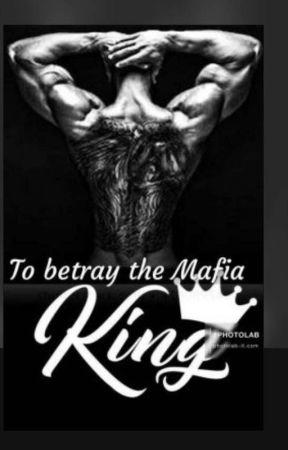 To betray the mafia king by suzangill98