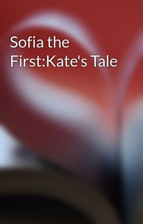 Sofia the First:Kate's Tale by JenniferBrech5
