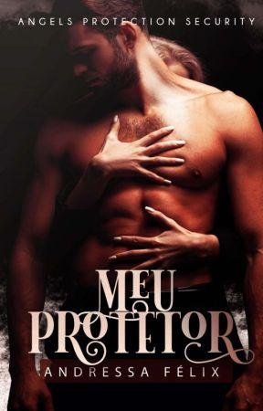 Meu protetor (RETIRADA DIA 30/05) by andressafelix01