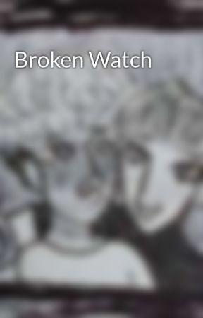 Broken Watch by ABigPJFan