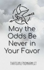May the Odds Be Never in Your Favor by thatgirlfromhamlet