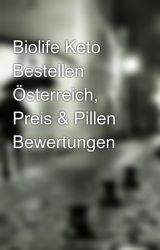 Biolife Keto Bestellen Österreich, Preis & Pillen Bewertungen by biolifeketoat