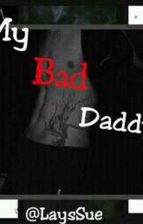 "My ""bad"" Daddy  by LaysSue"