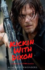 Kickin With Dixon: A Collection of TWD Fanfics by WinchesterWonders
