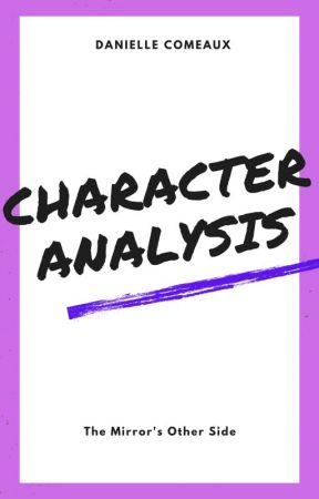 The Mirror's Other Side: Character Analysis by daniellec904