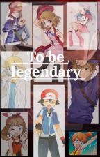 To become legends (amourshipping) by amoure113