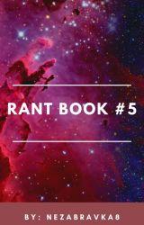 Rant Book #5 by nezabravka8