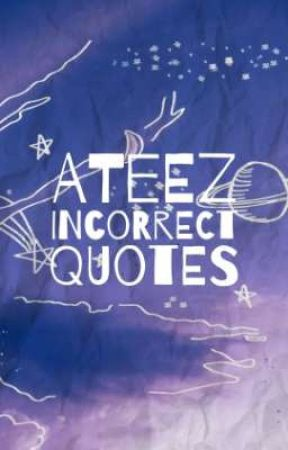 ateez incorrect quotes by morkeumelonn