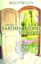 Fantasy WWFFY- Until Earthen Blood Step Foot by MistyWisty