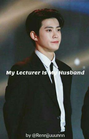 ✔️✔️My Lecturer is My Husband (JaeRen) by Rennjjuuunnn