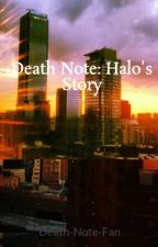 Death Note: Halo's Story by Strange-Emo