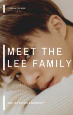 MEET THE LEE FAMILY | ˡʲⁿ by dreamquisite