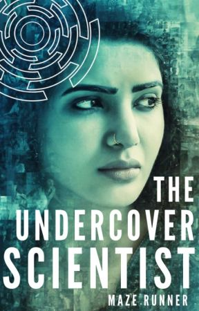 The Undercover Scientist (A Maze Runner fanfic) by BooknewtA5