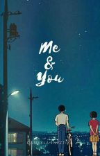 ME & YOU by gameyllaaa