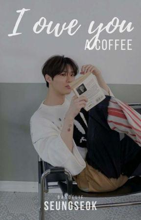 i owe you a coffee by bandelif