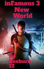 inFamous 3: New World  by Rexburn12