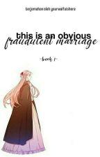 Pernikahan Palsu | Book 1  by atsukkiwa