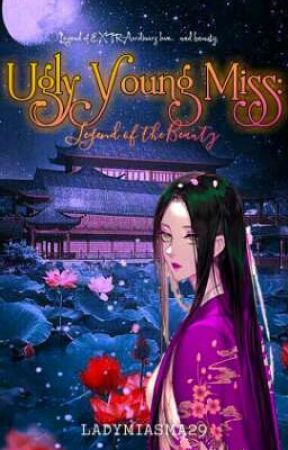 Ugly Young Miss: Legend of the Beauty by LadyMiasma29