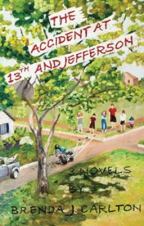 The Accident at 13th and Jefferson - 3 Parallel Novels by brendajcarlton