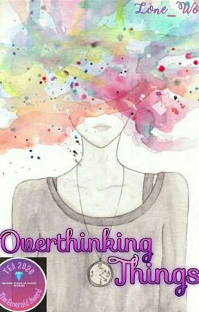 Overthinking Things  by Lone_Wolf-