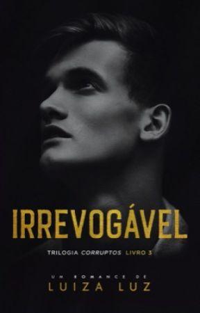 IRREVOGÁVEL [COMPLETO NA AMAZON] by autoraluizaluz