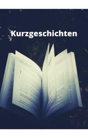 Kurzgeschichten Sammlung by anonym6367
