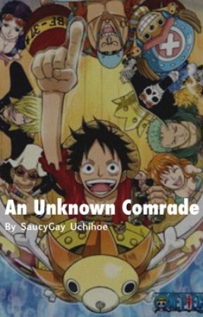 An Unknown Comrade, A One Piece Oneshot by SaucygayUchihoe