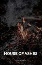 House of Ashes. by PotterMIfs