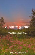 A PARTY GAME ~ m.p by PLAYB0YTIA