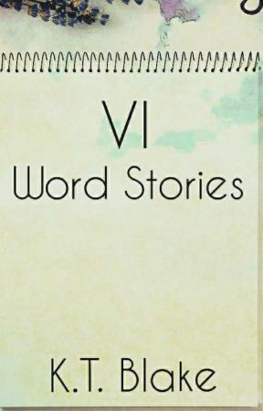 Six Word Stories by Everlasting90