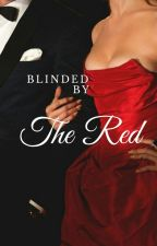 Blinded by the Red by MeganTaylor24