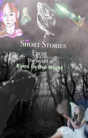 Short Stories from the world of Eyes in the Night by Lady_Annabelle