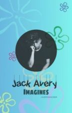 JACK AVERY IMAGINES (BOOK ONE) by -AVERYSHACKER