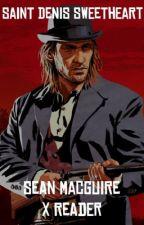 Saint Denis Sweetheart (Sean MacGuire x Reader) by arthurmangoes