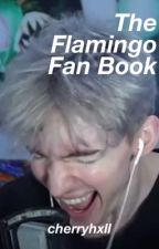 The Flamingo Fan Book by EPISODE-0