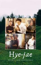 Hye-jae - Book 1: New Beginnings by Penshim