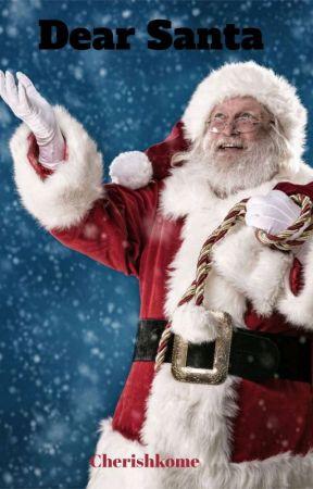 Dear Santa...(Hiatus) by Cherishkome