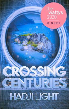Crossing Centuries [WATTYS 2020 WINNER] by hadji_light