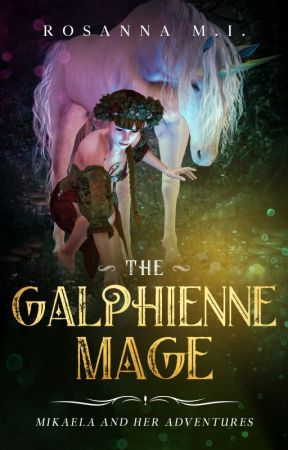 The Galphienne Mage - Mikaela and Her Adventures by RosannaMI